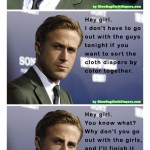 Ryan Gosling & Cloth Diapers: What More Could a Mommy Want?