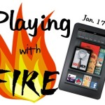 Playing With Fire: Kindle Fire Giveaway