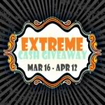 March Extreme Cash Giveaway!