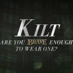 Are You Brave Enough to Wear a Kilt?
