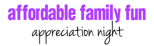 Affordable Family Fun: Appreciation Night