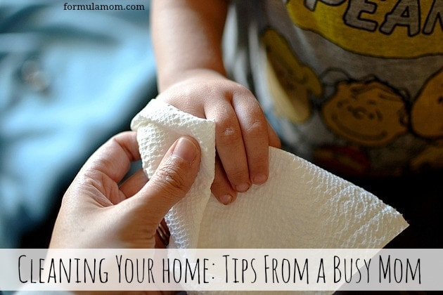 Cleaning Your Home: Tips from a Busy Mom