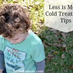 Less is More: Cold Treatment Tips