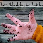 How to Make Washing Your Hands Fun