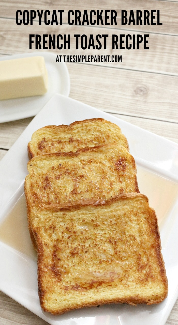 Copycat Cracker Barrel French Toast Recipe by The Simple Parent