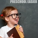 5 More Ways to Make Starting Preschool Easier