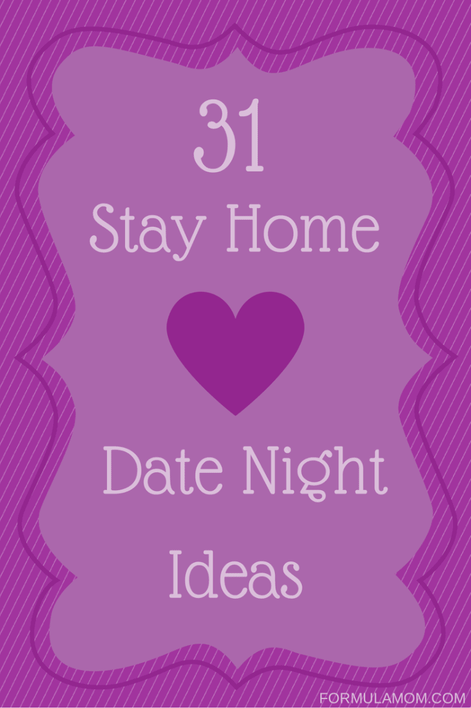 31 Stay Home Date Night Ideas (one for each night of the month!)