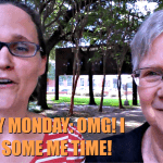 Mommy Monday: OMG I Took Some Me Time