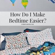 How Do I Make Bedtime Easier?