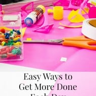 Easy Ways to Get More Done Each Day