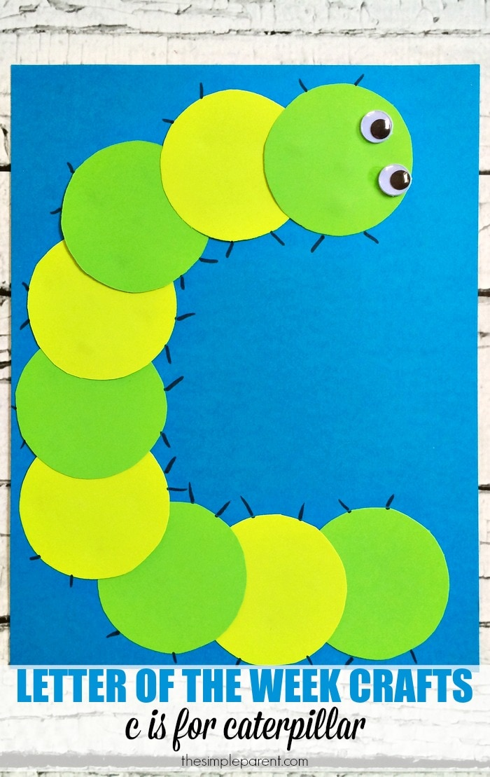 Letter Of The Week Activities C Is For Caterpillar Craft Made With