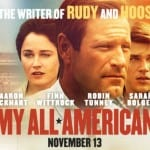 My All American in Theaters 11/13