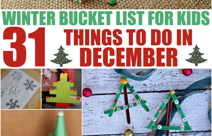 Have Fun with December Bucket List for Kids – 31 Things to Do Together!