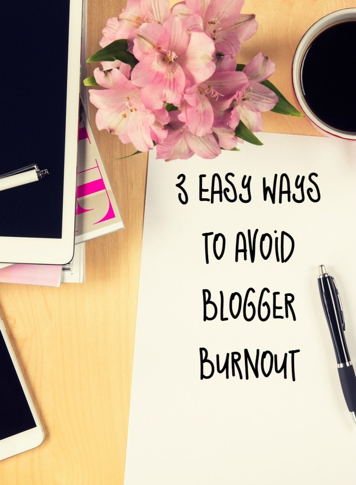 Check out these 3 easy things to do to avoid blogger burnout!