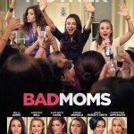 Why Moms Need to See Bad Moms