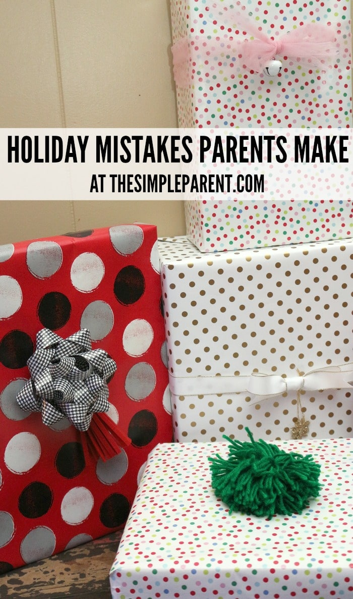Check out some of the common holiday mistakes you might make as a parent!