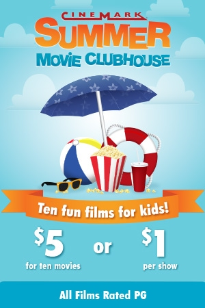 Information about the Cinemark Summer Movie Clubhouse