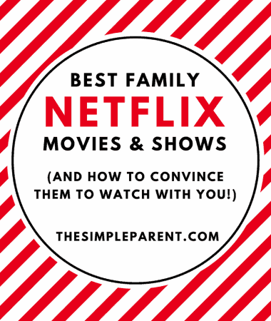 Best Netflix Family Movies & Shows ( & How to Get Them to Watch!)