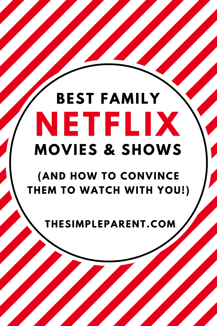 best netflix family movies shows how to get them to watch the simple parent. Black Bedroom Furniture Sets. Home Design Ideas