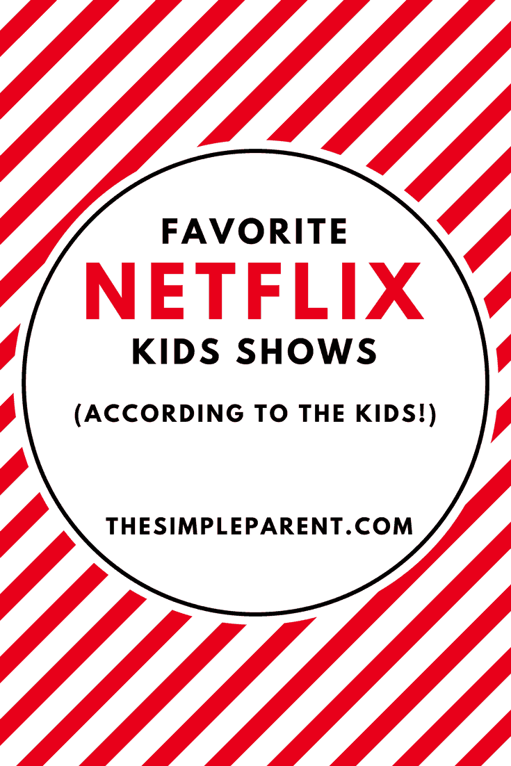 Check out our favorite kids shows on Netflix this year! They favorites are straight from the mouths of the kids!