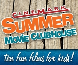 Check out the Cinemark Summer Movie Clubhouse schedule!