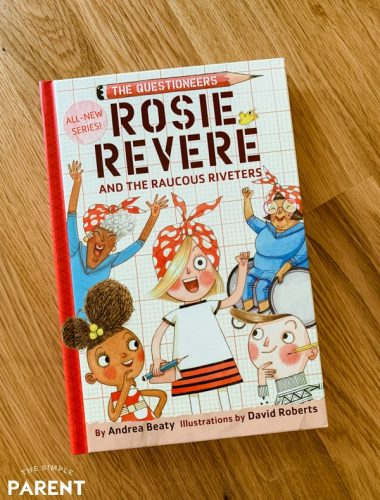 """The Questioneers Book #1"""" Rosie Revere and the Raucous Riveters"""