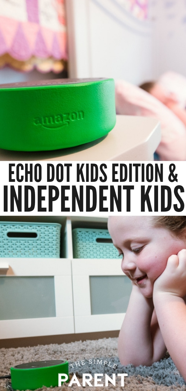 Using the Amazon Echo Dot Kids Edition to build independence in kids.