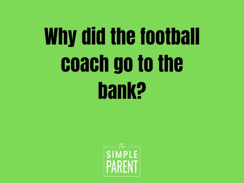 Text says Why did the football coach go to the bank?