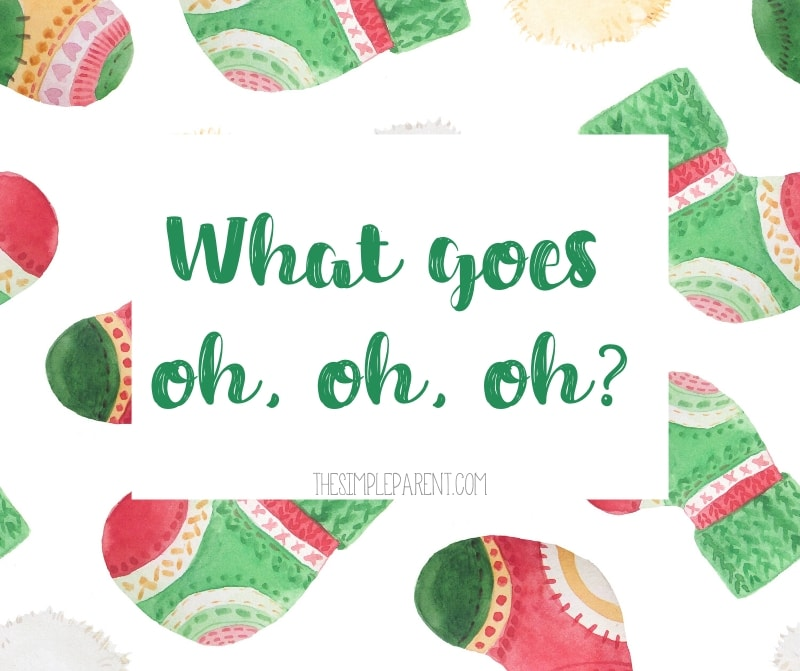 What goes oh, oh, oh? Christmas Joke