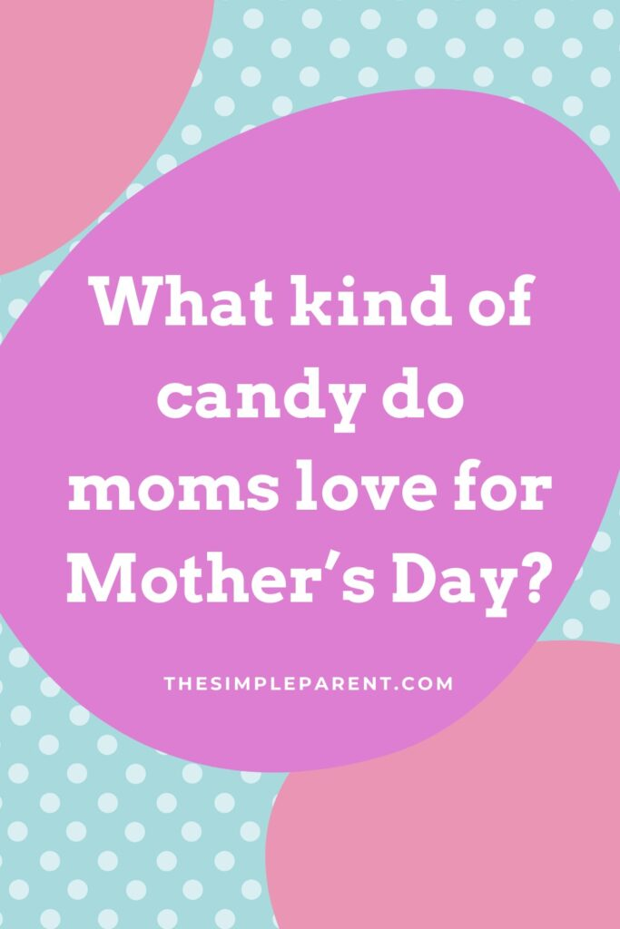Mother's Day joke about candy